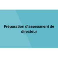 Préparation d'assessment pour Directeur